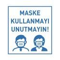 Maske Kullanmayı Unutmayın Kare 50x50 cm Zemin Etiketi