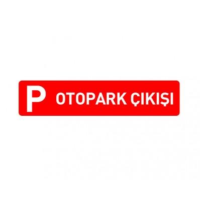 Otopark Giriş / Çıkış Levhası 30x100 cm